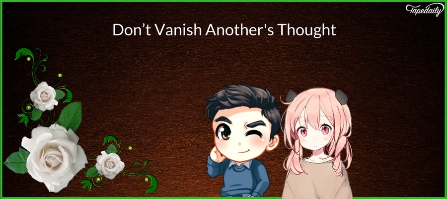 Don't Vanish Another's Thought