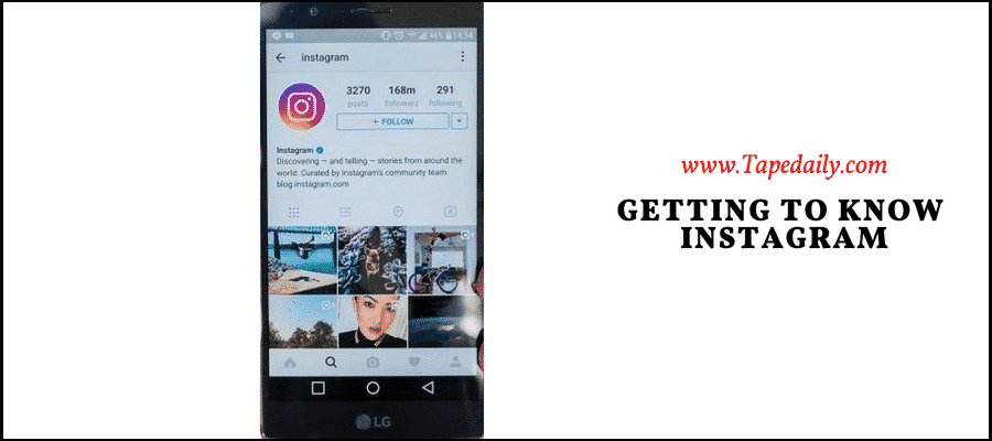 GETTING TO KNOW INSTAGRAM
