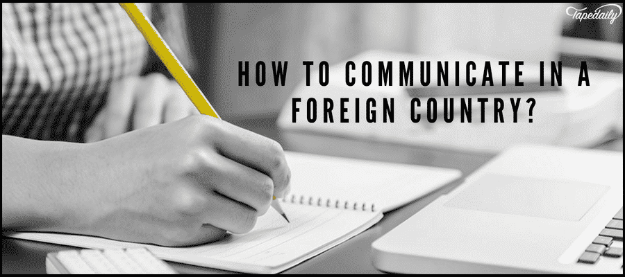 How To Communicate in a Foreign Country