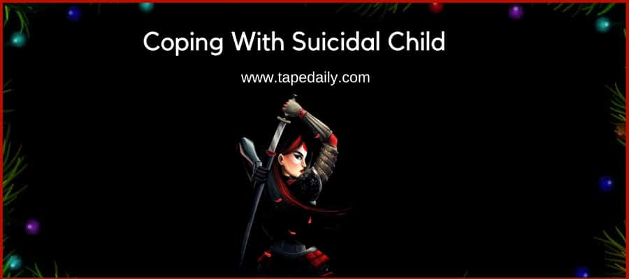 How To Cope When My Son Or Daughter Is Suicidal