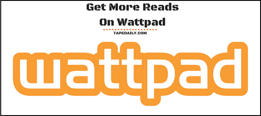 How To Get More Reads On Wattpad