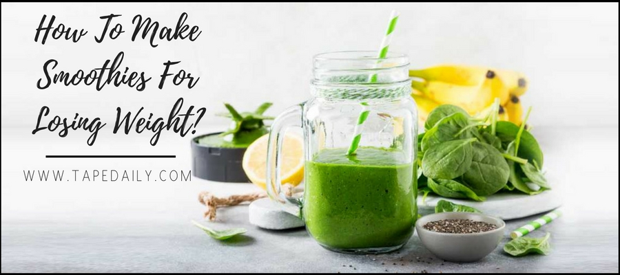 How To Make Smoothies For Losing Weight