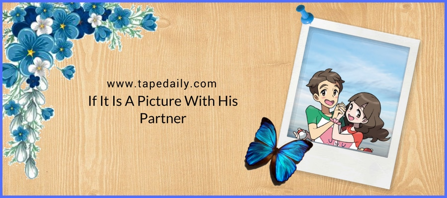 If It Is A Picture With His Partner
