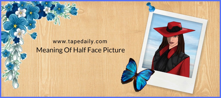 Meaning Of Half Face Picture