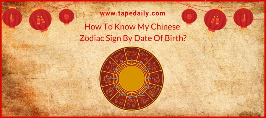 My Chinese Zodiac Sign By Date Of Birth