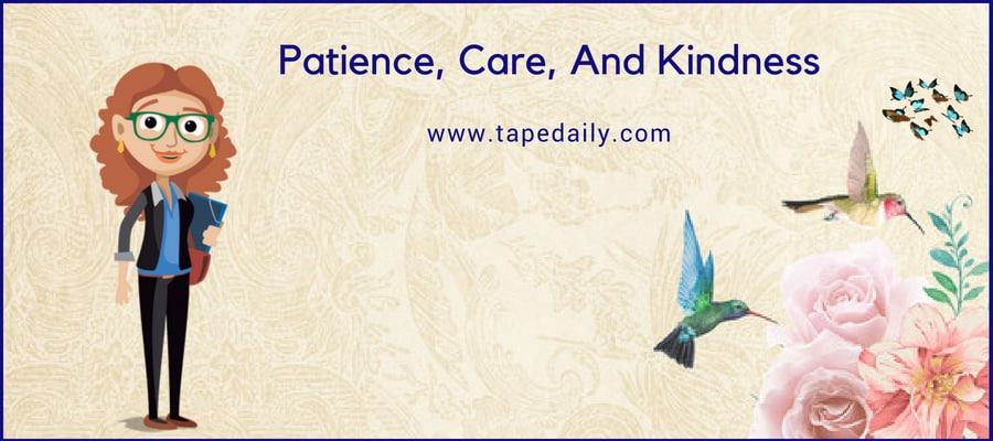 Patience, Care, And Kindness