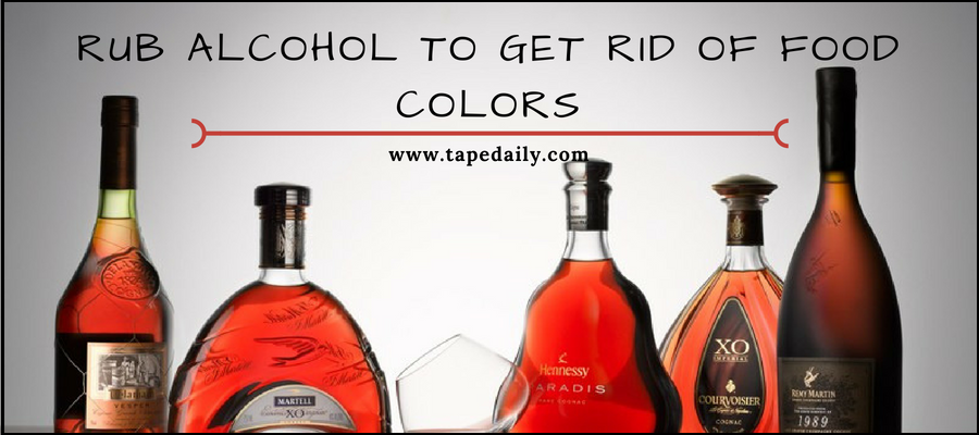 Rub alcohol to get rid of food colors