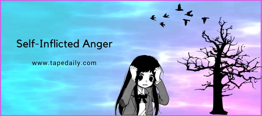 Self-Inflicted Anger