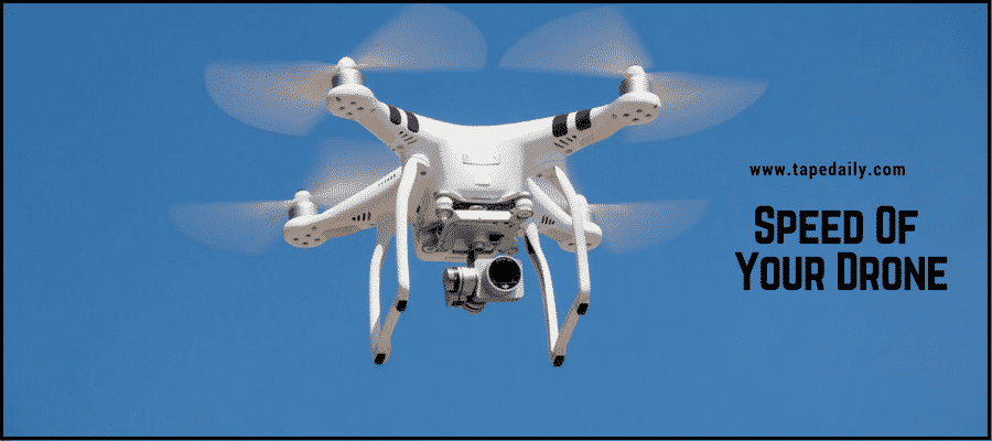 Speed Of Your Drone