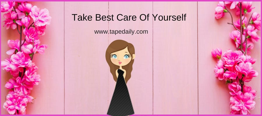 Take Best Care Of Yourself