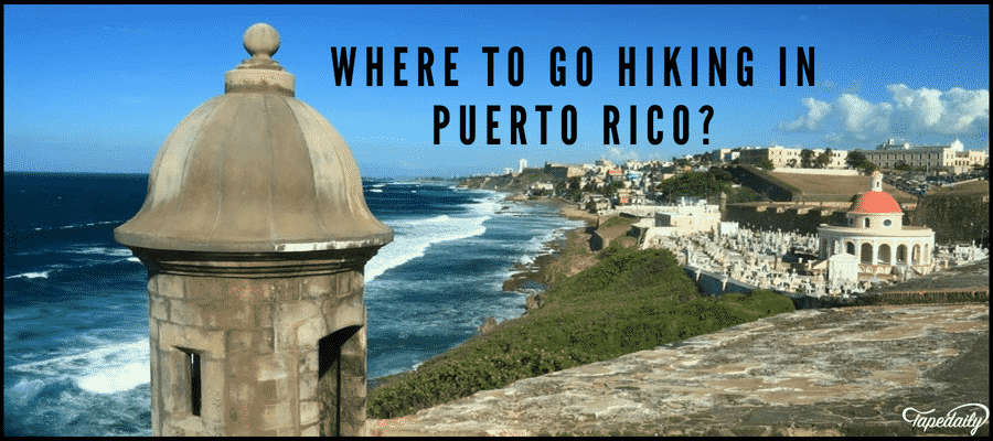 Where To Go Hiking In Puerto Rico