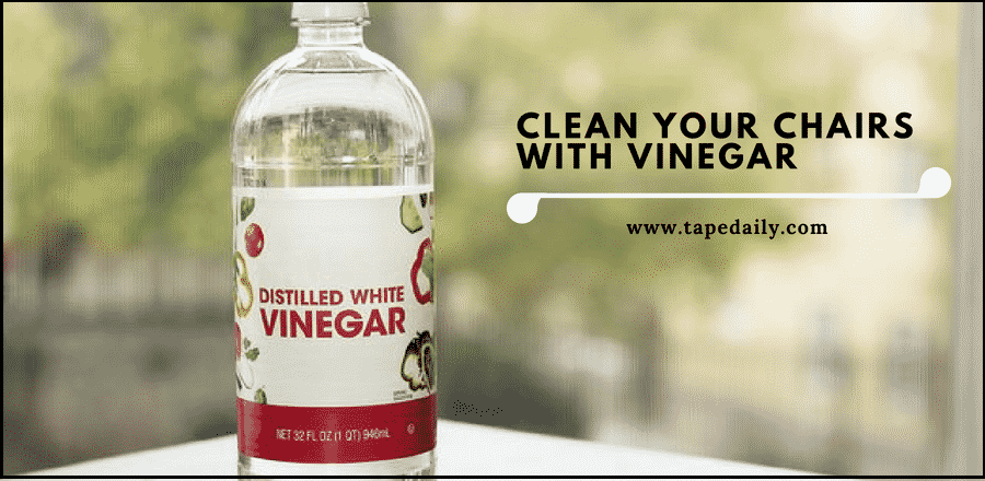 clean your chairs with vinegar