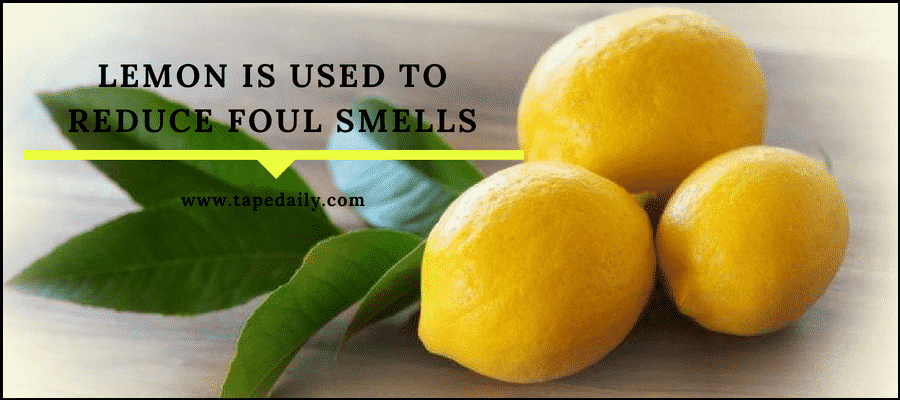 lemon is used to reduce foul smell