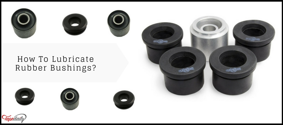 How To Lubricate Rubber Bushings