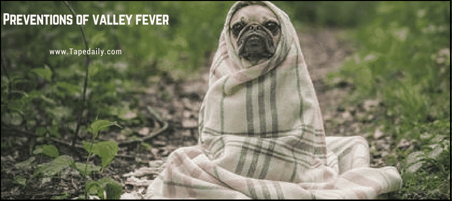 Prevention Of valley Fever