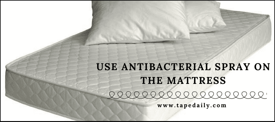 use antibacterial spray on the mattress
