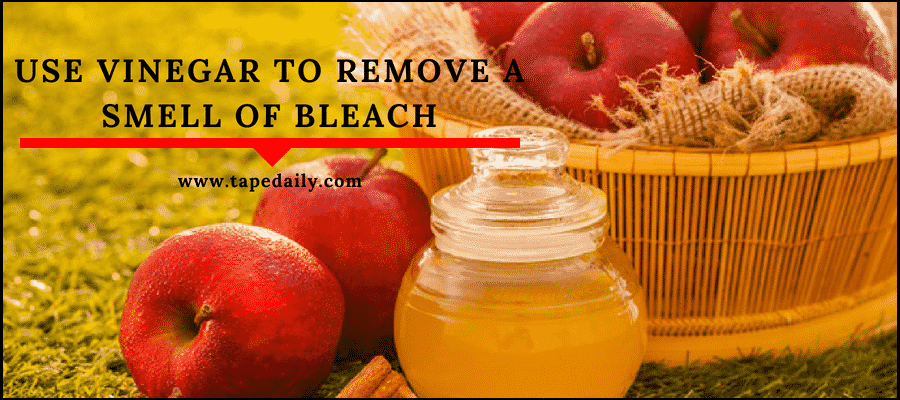 use vinegar to remove a smell of bleach