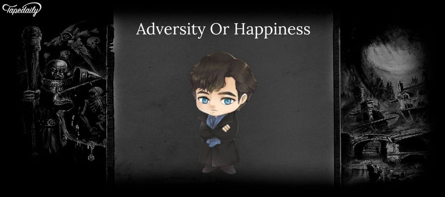 Adversity Or Happiness