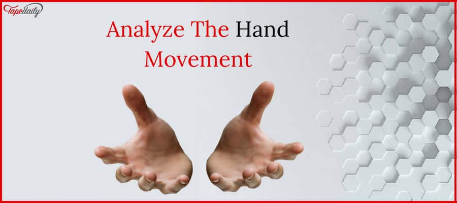 Analyze The Hand Movement