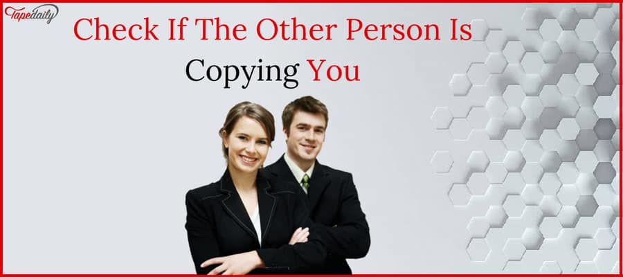Check If The Other Person Is Copying You