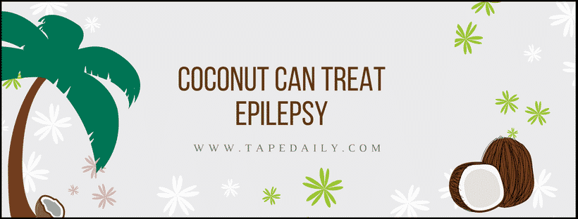 Coconut can treat epilepsy