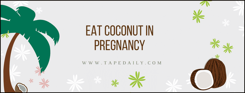 Coconut in pregnancy