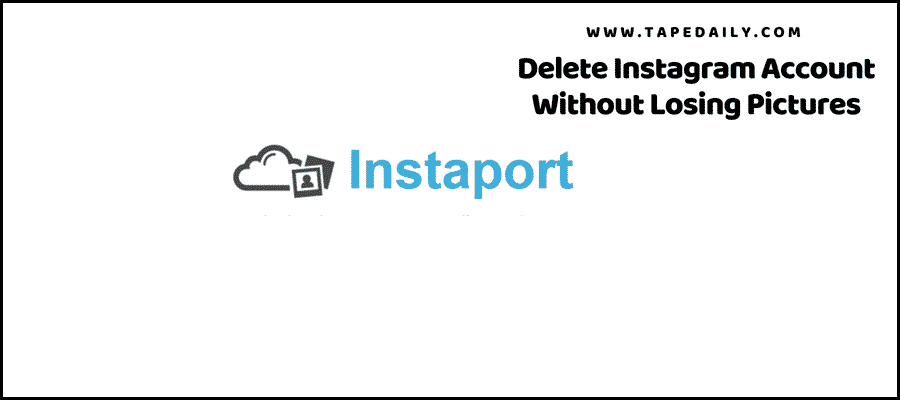Delete Your Instagram Account Without Losing Your Pictures