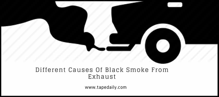 Different Causes Of Black Smoke From Exhaust