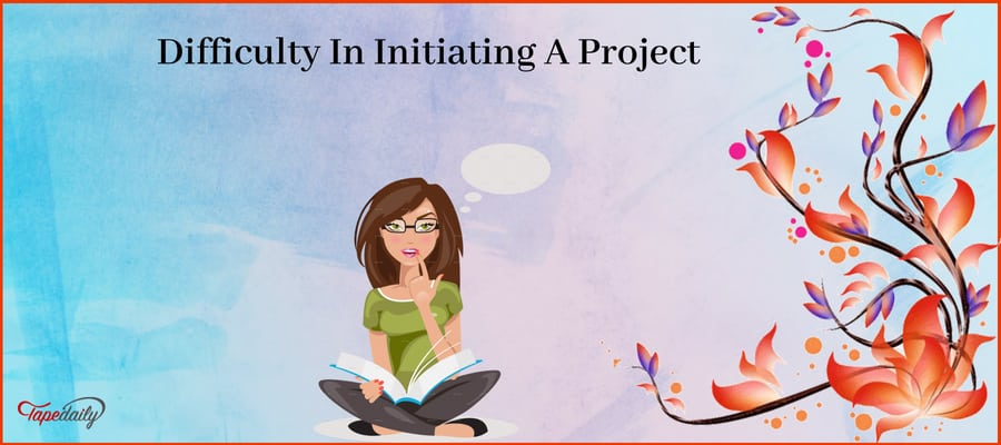 Difficulty In Initiating A Project
