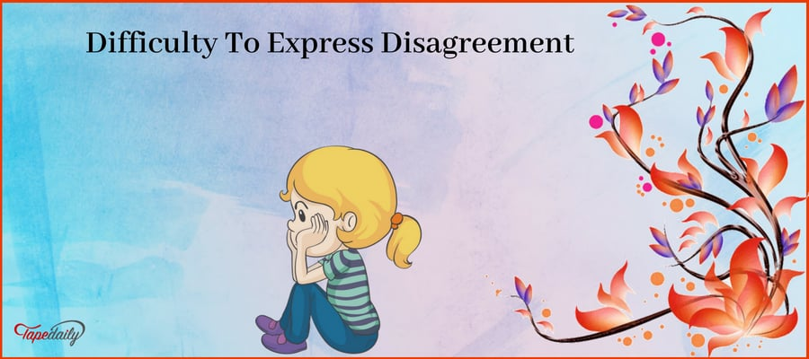 Difficulty To Express Disagreement