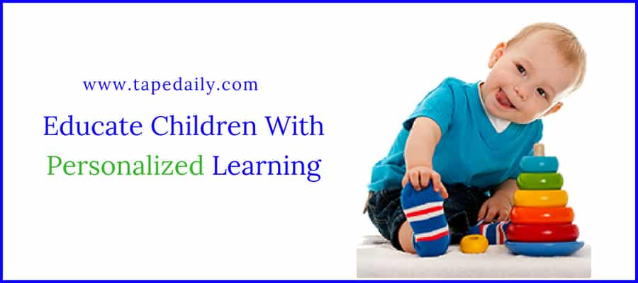 Educate Children With Personalized Learning