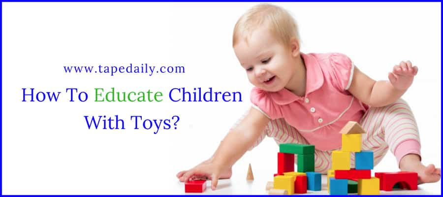 Educate Children With Toys