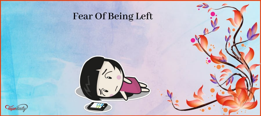 Fear Of Being Left