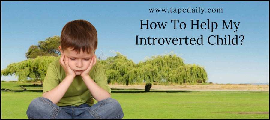 Help My Introverted Child