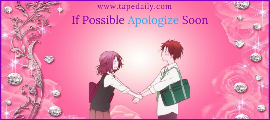 If Possible Apologize Soon