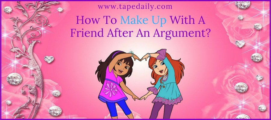 How To Make Up With A Friend After An Argument