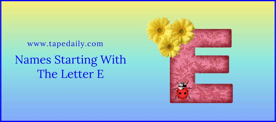 Names Starting With The Letter E