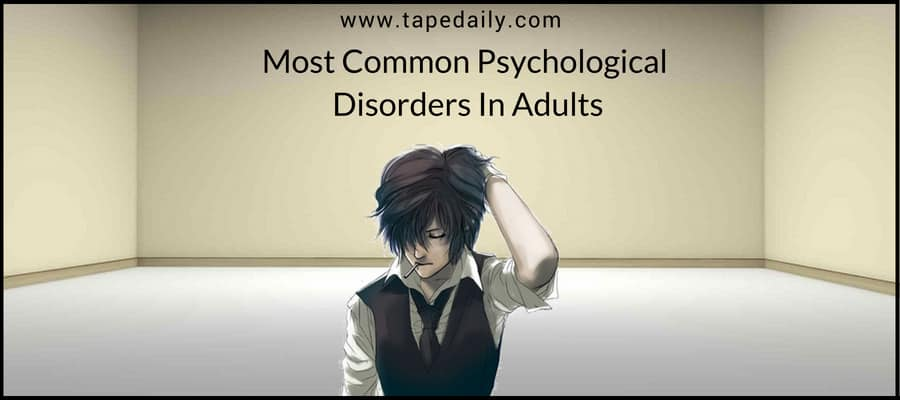 Psychological Disorders In Adults