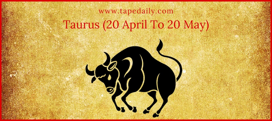 Taurus (20 April To 20 May)