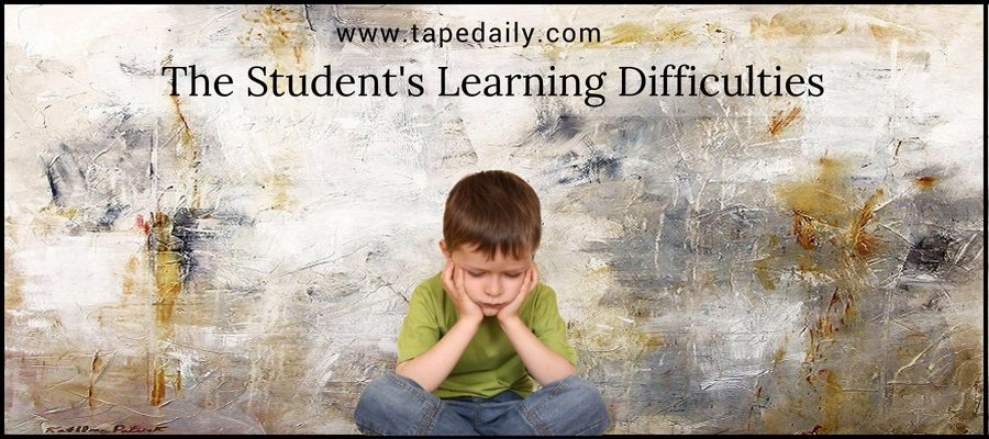 The Student's Learning Difficulties