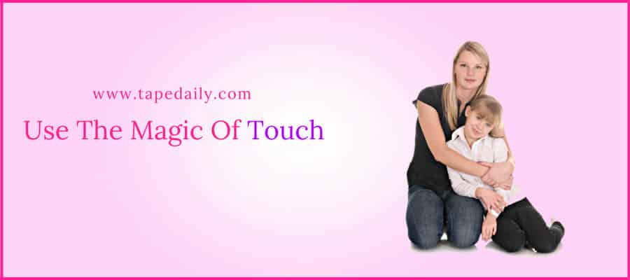 Use The Magic Of Touch