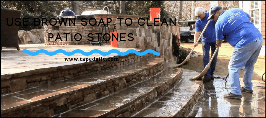 Use brown soap to clean patio stones