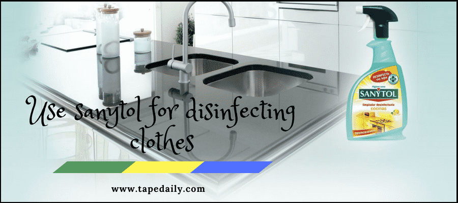 Use sanytol for disinfecting clothes