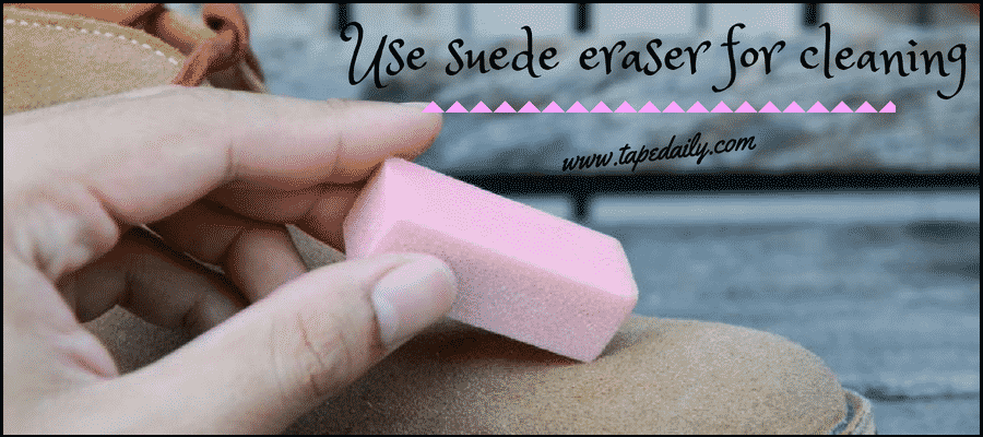 Use suede eraser for cleaning