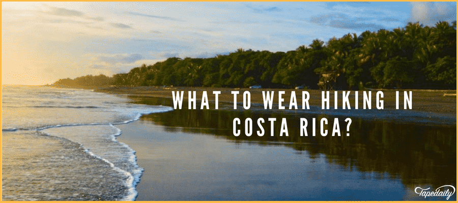 What To Wear Hiking In Costa Rica