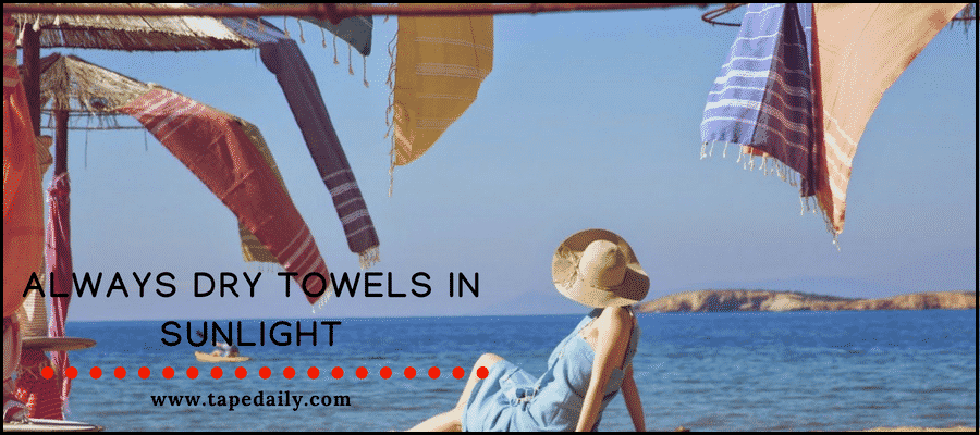 always dry towels in sunlight