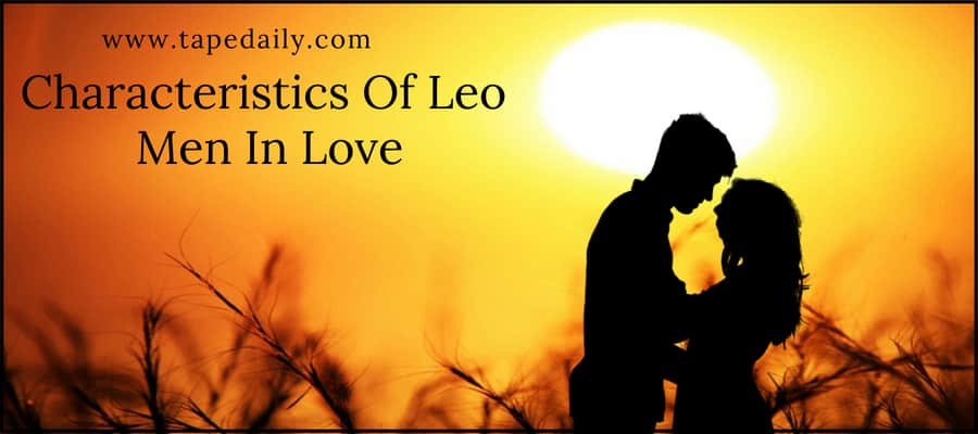 Characteristics Of Leo Man In Love