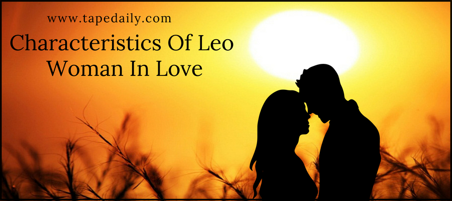 Characteristics Of Leo Woman In Love