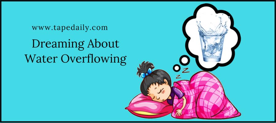 Dreaming About Water Overflowing