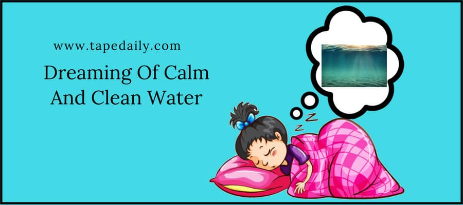 Dreaming Of Calm And Clean Water